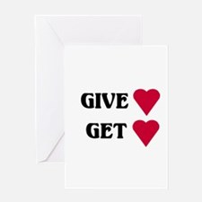 """""""Give Love, Get Love"""" Greeting Card"""