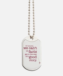 We can't let facts Dog Tags