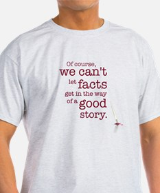 We can't let facts T-Shirt