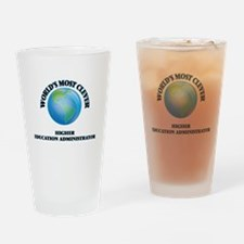 World's Most Clever Higher Educatio Drinking Glass