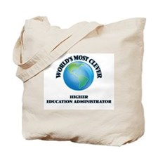 World's Most Clever Higher Education Admi Tote Bag