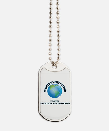 World's Most Clever Higher Education Admi Dog Tags
