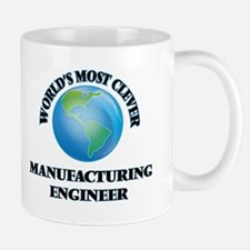 World's Most Clever Manufacturing Engineer Mugs