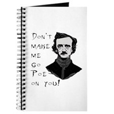 Don't Make Me Go Poe On You Journal