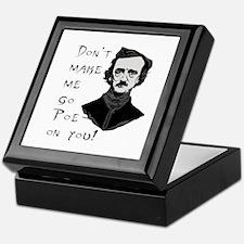 Don't Make Me Go Poe On You Keepsake Box