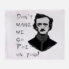 Don't make me go Poe on you Throw Blanket