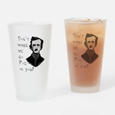 Don't make me go Poe on you Drinking Glass
