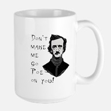 Don't make me go Poe on you Mugs