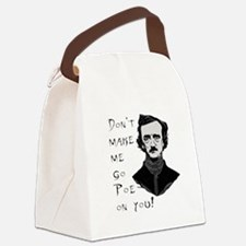 Don't make me go Poe on you Canvas Lunch Bag