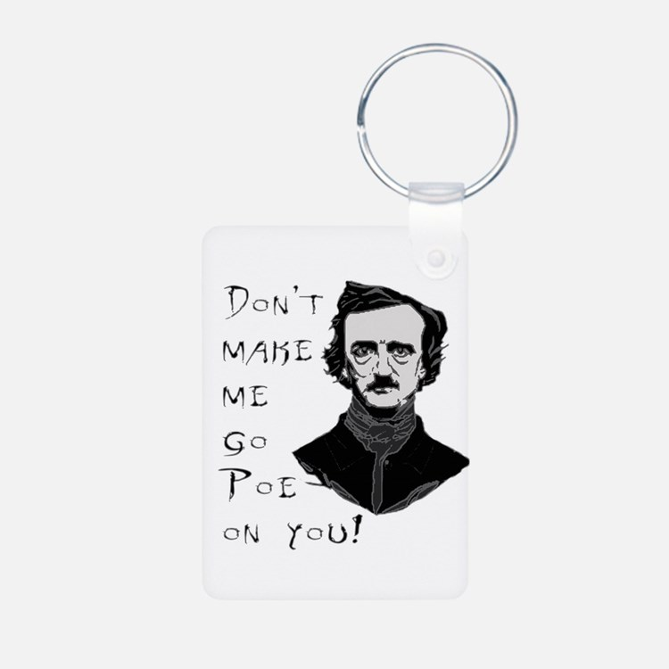 Don't make me go Poe on you Keychains