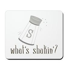 Whats Shakin? Mousepad