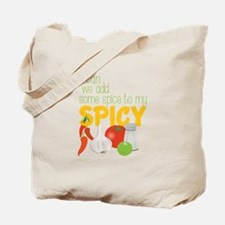 We Add Spice Tote Bag