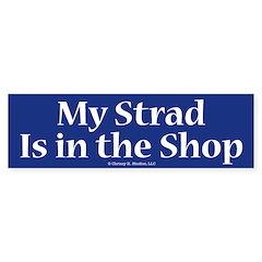 My Strad Is In the Shop Violin Gift Bumper Bumper Sticker