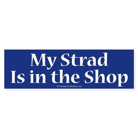 My Strad Is In the Shop Violin Gift Bumper Sticker