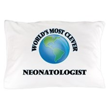 World's Most Clever Neonatologist Pillow Case