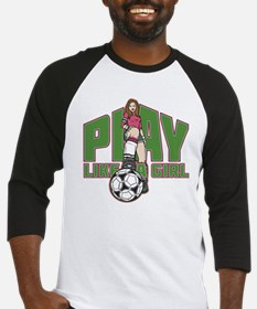 Soccer Play Like a Girl Baseball Jersey
