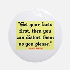 MARK TWAIN - FACTS FIRST QUOTE Ornament (Round)