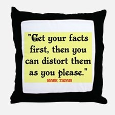 MARK TWAIN - FACTS FIRST QUOTE Throw Pillow