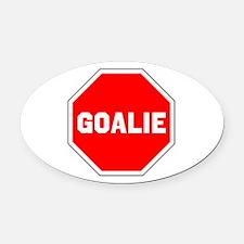 GOALIE (STOP SIGN) Oval Car Magnet