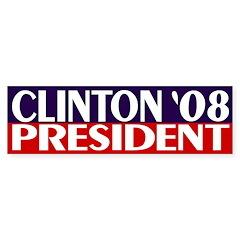 Clinton President 2008 (bumper sticker)
