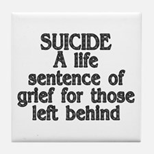 Suicide: A life sentence - Tile Coaster