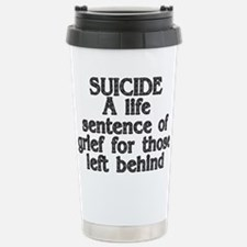 Suicide: A life sentenc Stainless Steel Travel Mug