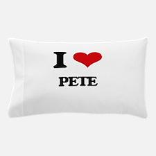 I Love Pete Pillow Case