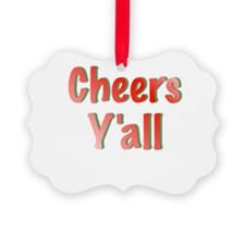 Cheers Y'all Ornament
