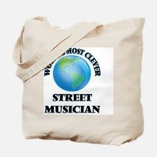 World's Most Clever Street Musician Tote Bag