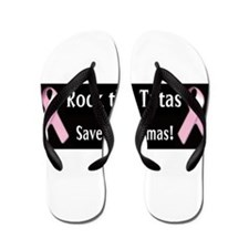 Rock the Tatas to Save the Mamas Flip Flops