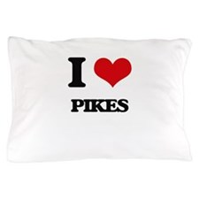 I Love Pikes Pillow Case