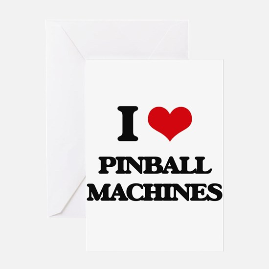 I Love Pinball Machines Greeting Cards