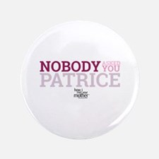 "HIMYM Patrice 3.5"" Button"