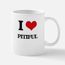 I Love Pitiful Mugs