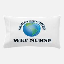 World's Most Clever Wet Nurse Pillow Case