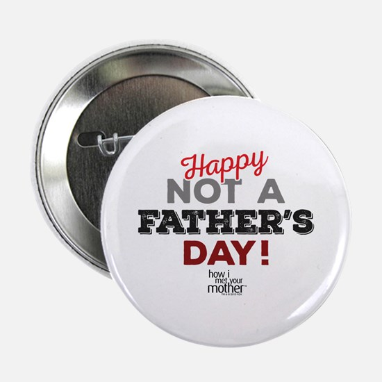 """HIMYM Father's Day 2.25"""" Button"""