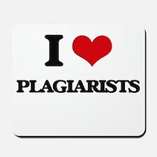 I Love Plagiarists Mousepad