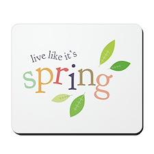 Like Its Spring Mousepad