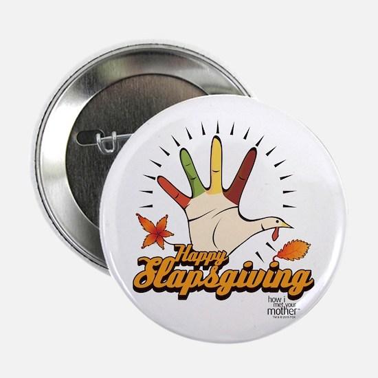 "HIMYM Slapsgiving 2.25"" Button"