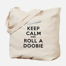 Keep Calm and Roll a Doobie art Tote Bag