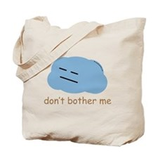 """Don't bother me"" Tote Bag"