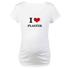 I Love Plaster Shirt