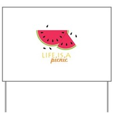 Life Is A Picnic Yard Sign