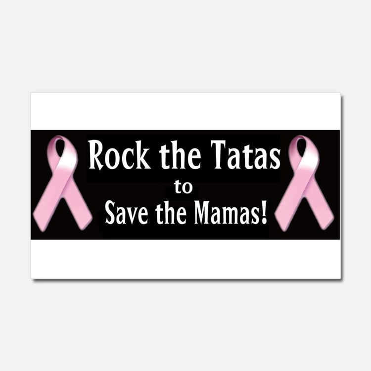 Rock the Tatas to Save the Mamas Car Magnet 20 x 1