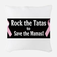 Rock the Tatas to Save the Mamas Woven Throw Pillo