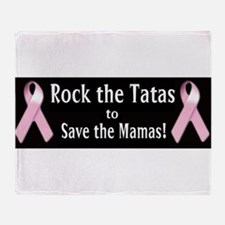 Rock the Tatas to Save the Mamas Throw Blanket