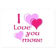 I Love You More 5x7 Flat Cards