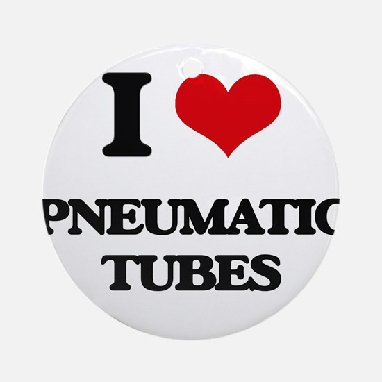 I Love Pneumatic Tubes Ornament (Round)