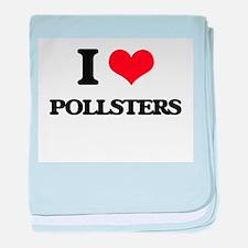 I Love Pollsters baby blanket