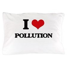 I Love Pollution Pillow Case